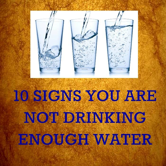 10 Signs You're Not Drinking Enough Water