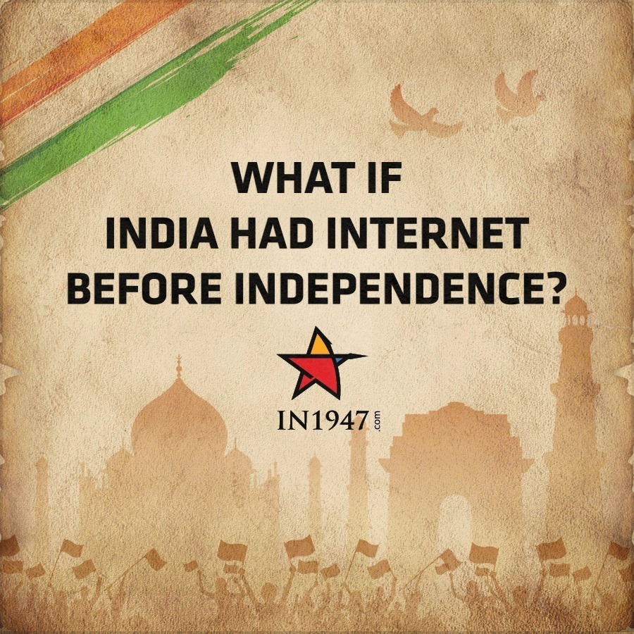 What If India Had The Internet Before Independence? (16 - Pictures)