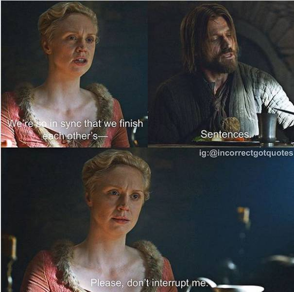 """Better Versions Of """"Game Of Thrones"""" Quotes (25 pics)"""