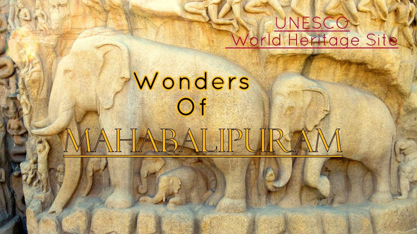 MONUMENTS OF 'MAHABALIPURAM'