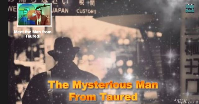 Is The Mysterious Man From Taured Real?